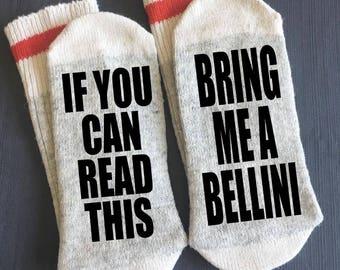 Bellini - Bring me a Bellini - Socks - Wine Socks - If you can read this Socks - Gifts - Novelty Socks