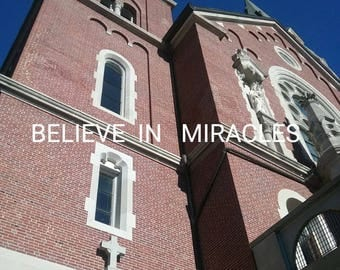 Believe In Miracles/Print/Photography/Holy Hill Church/8x10/Wall Art