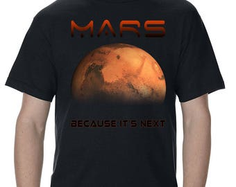 Mars Nasa Because It's Next Space T-Shirt