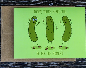 You're a Big Dill: Relish the Moment Pickle Card
