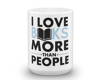 I love Books More than People Mug