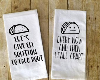set of 2 Taco kitchen towels let's give em somthin to taco bout every now and then i fall apart tea towels