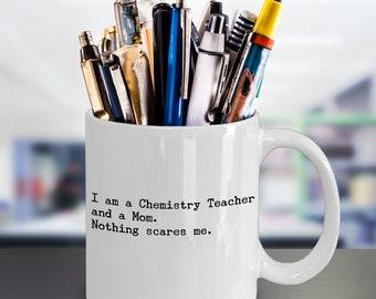 Funny Chemistry Teacher Coffee Mug – Perfect Science Chemistry Teacher Mom Gift – Best Mothers Day Gift Idea for Cool Chemistry Teacher
