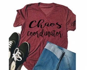 Chaos Coordinator Shirt - Adult- Tshirt - Shirt for Mom - Mom Shirt - Gift for Mom - Chaos Shirt - Cute Shirt - Birthday Gift - Christmas