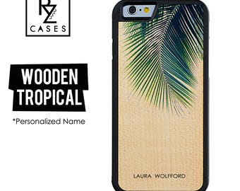 Wooden Phone Case, Tropical Phone Case, Wooden Personalized Case, iPhone 7, 6, Personalized Gift for Her, Wooden Tropical, Custom Name Case