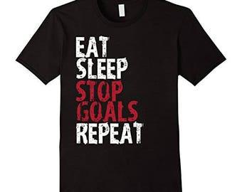 Eat Sleep Stop Goals Repeat Soccer Goalie Team T Shirt