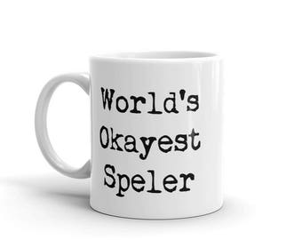 Worlds Okayest Speler Mug - Worlds Okayest Mug - Statement Mug - Inspirational Mug - Gift for Dad bday - Gift-For-Her - Funny Mug - Birthday