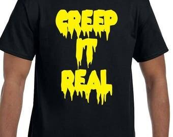 Creep It Real Funny Tee Shirt Sz:S-2XL