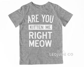 Are you KITTEN me right MEOW©