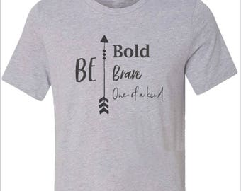 TODDLER inspiration Be Bold, brave, one of a kid t-shirt