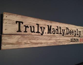 Truly Madly Deeply Wood Sign