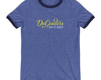 Do Gooders Do it Best | Ringer T-Shirt