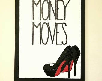 I Make Money Moves Handpainted Canvas
