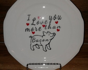 I love you more than bacon decorative plate