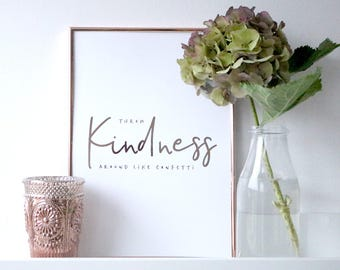 Throw Kindness Around Like Confetti - Foil Typographic Print - Inspirational Quote Print