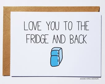 Anniversary Card | Love You to The Fridge & Back | Funny Greeting Card | Funny Anniversary Card | Funny Card