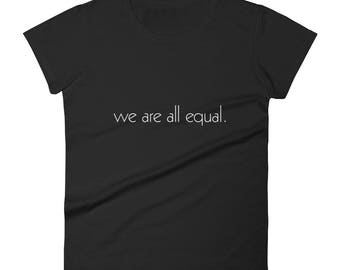 We Are All Equal (W&B) (Shirt)