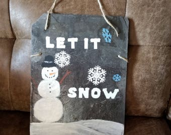 Let it snow on 100 year old slate.  hand painted with vinyl letters