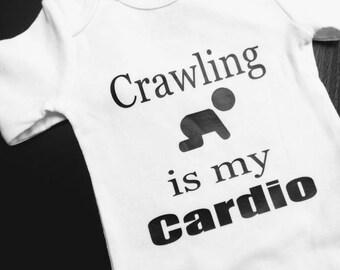 "New ""Crawling is my Cardio"" onesie"