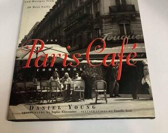 Paris Cafe Cookbook by Daniel Young