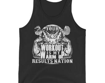 Your Workout Is My Warm Up Mens Tank Top