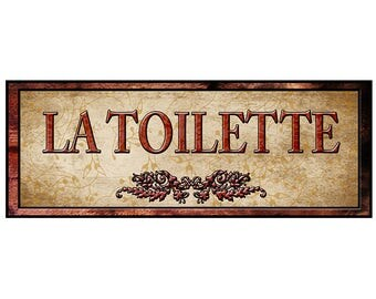 La Toilette Sign, Self Stick Sign, Re-positional Sign, in various sizes, with fast and free shipping.