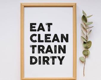 Eat Clean, Train Dirty - A4 Print