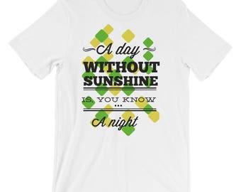 A Day Without Sunshine - Short-Sleeve Unisex T-Shirt