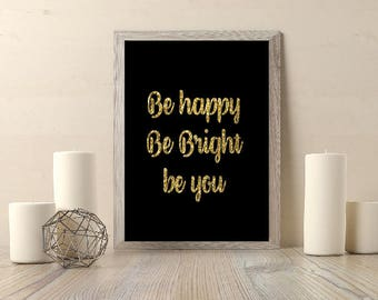 Be happy, be bright, be you art  digital download