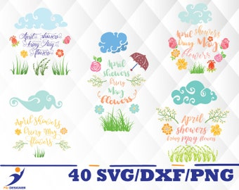 April Showers bring May Flowers svg,dxf,png/ April Showers bring May Flowers for Silhouette,Cricut, Print,Design, Art