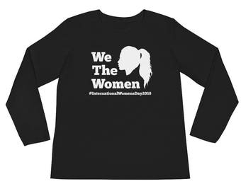 We The Women International Women's Day Ladies' Long Sleeve T-Shirt