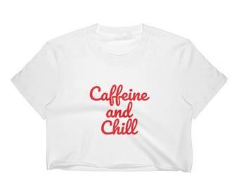 Caffeine and Chill Women's Crop Top