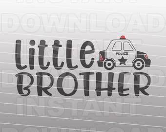 Little Brother Police Car SVG File,Boy SVG,Brother svg,Police svg -Vector Art Commercial & Personal Use- Cricut,Silhouette,Cameo,Vinyl Decal