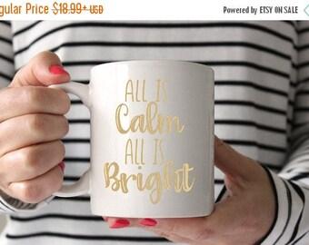 ON SALE Christmas mug - All is Calm All is Bright coffee mug - stocking stuffer - gold foil mug - holiday gift - unique mug - Christmas gift