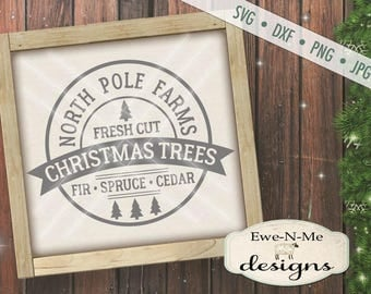 Christmas Tree SVG - North Pole SVG - Tree Farm Sign svg -Christmas Tree farm SVG - Christmas svg - Commercial Use svg, dxf, png, jpg