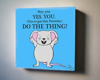 """Mouse Knows You can DO THE THING! 8""""x8"""" Canvas Reproduction"""