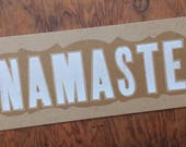 NAMASTE Hand printed letterpress sign