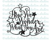 How We Wonder What you Are with stars, baby shower svg, new baby, Gender Reveal Cake topper, Twinkle Little Star baby svg, word art SVG file