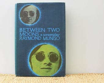 Between Two Moons, A Screenplay. 1970s book by Raymond Mungo.