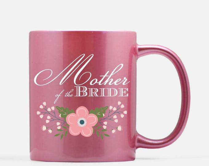 Mother of the Bride Pink Ceramic Mug, 11 oz