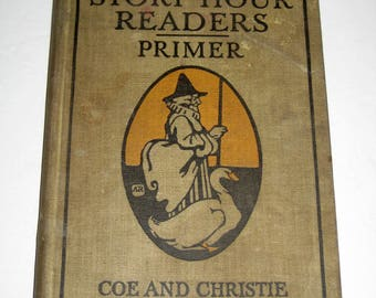 1913 Children's  Reader with Illustrations - Story Hour Readers - Primer