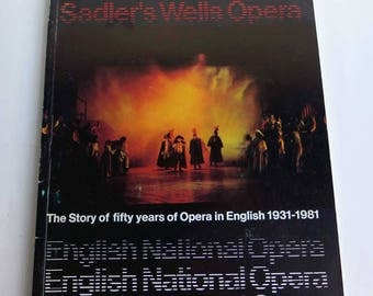 Illustrated History of Sadler's Wells Opera and English National Opera ENO Fifty 50 Years 1931-1981