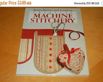 25% OFF SaLe ...... Better Homes and Gardens Creative MACHINE STITCHERY - Applique, Embroidery, Cutwork, Trims, Machines Potential - Vintage