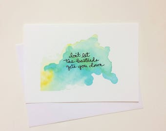 Greeting Card - Don't let the bastards get you down - Card, blank inside card