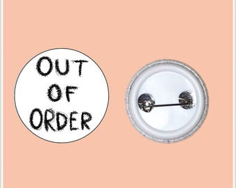 """OUT OF ORDER 1"""" Pin-Back Button"""