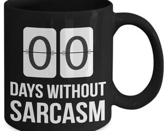 Zero Days Without Sarcasm Funny Mockery Coffee Mug