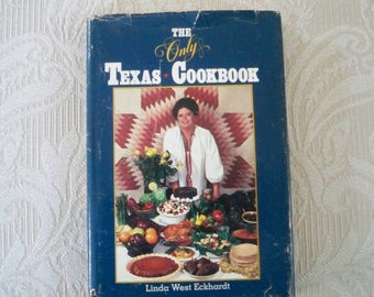 "Vintage Cookbook ""The Only Texas Cookbook"" by Linda West Eckhardt Hardcover 1981"