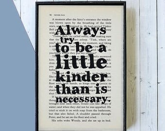 SUMMER SALE Kindness Quotes - Always Try To Be A Little Kinder Than Is Necessary - J.M. Barrie Quote -  Framed Book Page Art - Book Lover Gi