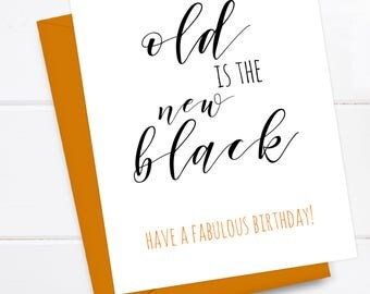 Funny Birthday Card - Old is the new black. Have a fabulous birthday