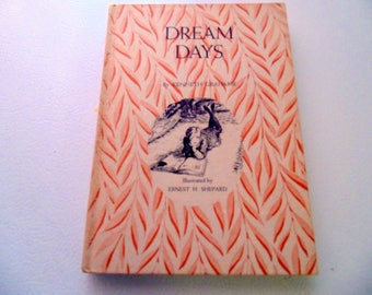 Dream Days by Kenneth Grahame, 1930 edition. Illustrated by Ernest H. Shepard. Hardback children's story book, Dragons/Seas/Tall tales